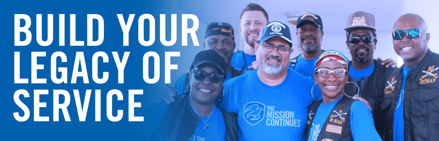 build your legacy of service with The Mission Continues